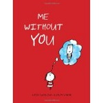 """Me without You"""